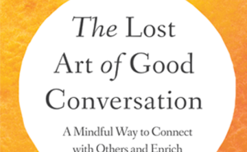 The Lost Art of Good Conversation Drop-In Book Discussion