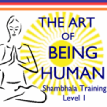 The Art of Being Human, Shambhala Training Level 1