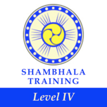 Shambhala Training Level IV: Awakened Heart