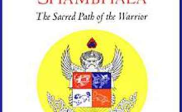 Shambhala: The Sacred Path of the Warrior, Part I