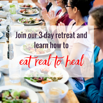 3-Day Eat Real to Heal Retreat