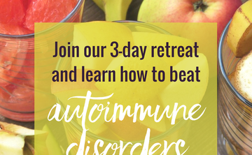 3-day Eat Real to Heal: Autoimmune Retreat