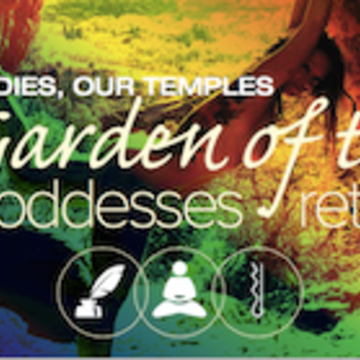 Our Bodies, Our Temples: A Garden of the Goddesses Retreat