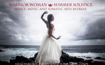 Warrior Woman Summer Solstice- Dance, Music & Somatic Arts Retreat
