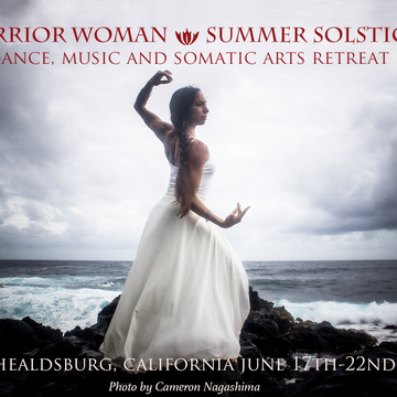 Warrior Woman Summer Solstice- Dance, Music & Somatic Arts Retreat