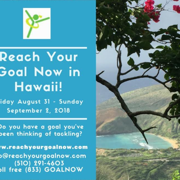 Reach Your Goal Now in Hawaii! 8/31/2018-9/2/2018