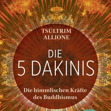 Wisdom Rising: Journey Into the Mandala of the Empowered Feminine | Die 5 Dakinis: Die himmlischen Kräfte des Buddhismus