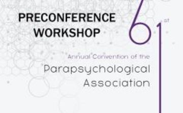 Parapsychological Convention Preconference Workshop