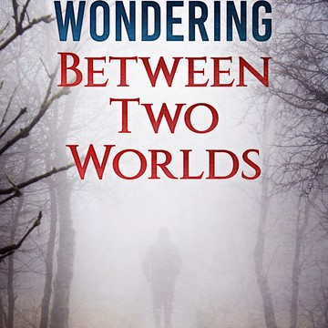 Wondering Between Two Worlds: A Poetic Journey into Other Modes of Understanding