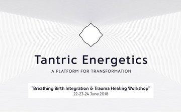 Tantric Energetics - Breathing Birth Integration & Trauma Healing Workshop