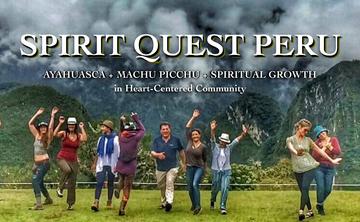 Spirit Quest: Ayahuasca, Machu Picchu Peru Retreat