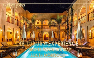 The Luxury Experience ~ Yoga Holiday in Magical Morocco