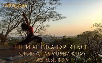 The Real India Experience ~ Yoga & Ayurveda Holiday in Rishikesh, North India