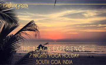The Beach Experience ~ Yoga Holiday in South Goa, India