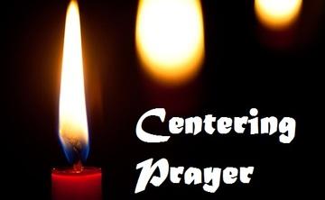 Centering Prayer Retreat: Deepening The Practice Of Centering Prayer