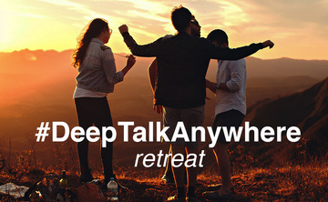 #DeepTalkAnywhere Retreat