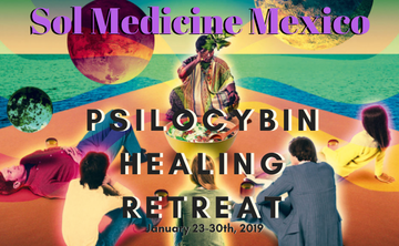 Sol Medicine Mexico:  Psilocybin  Magical Mushroom Retreat
