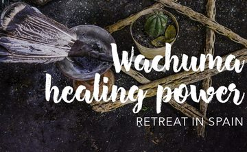 Wachuma healing Retreat in Spain, OCTOBER 22TH – 28TH, 2018
