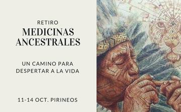 Sacred Ancient Medicine Retreat in The Spanish Pyrenees Spanish/English