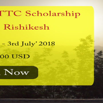 Scholarship Program - 200 Hr Yoga Teacher Training in Rishikesh, India