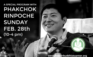 "Program with Phakchok Rinpoche: ""Essentials of the Buddhist Path to Awakening"" at WBC"