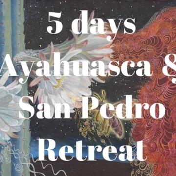 5 days Ayahuasca & San Pedro Retreat