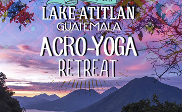 AcroYoga Retreat – Dream your Flow, Lake Atitlán – Guatemala