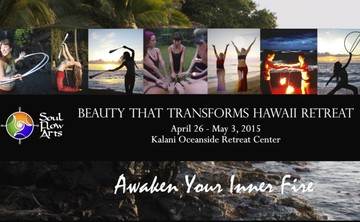 BEAUTY THAT TRANSFORMS: A Transformational Yoga, Dance, And Flow Arts Retreat
