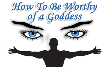 How To Be Worthy Of A Goddess (10% off)