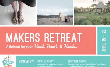 A Maker & Yoga Retreat: A retreat for your head, heart & hands.