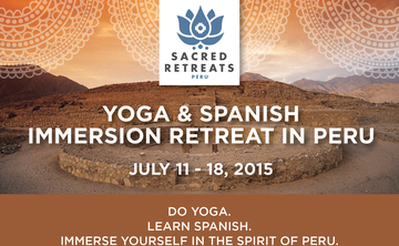 Yoga and Spanish Immersion Retreat in Peru July 2015