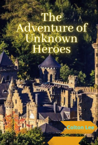 Book cover image for The Adventures of Unknown Heroes