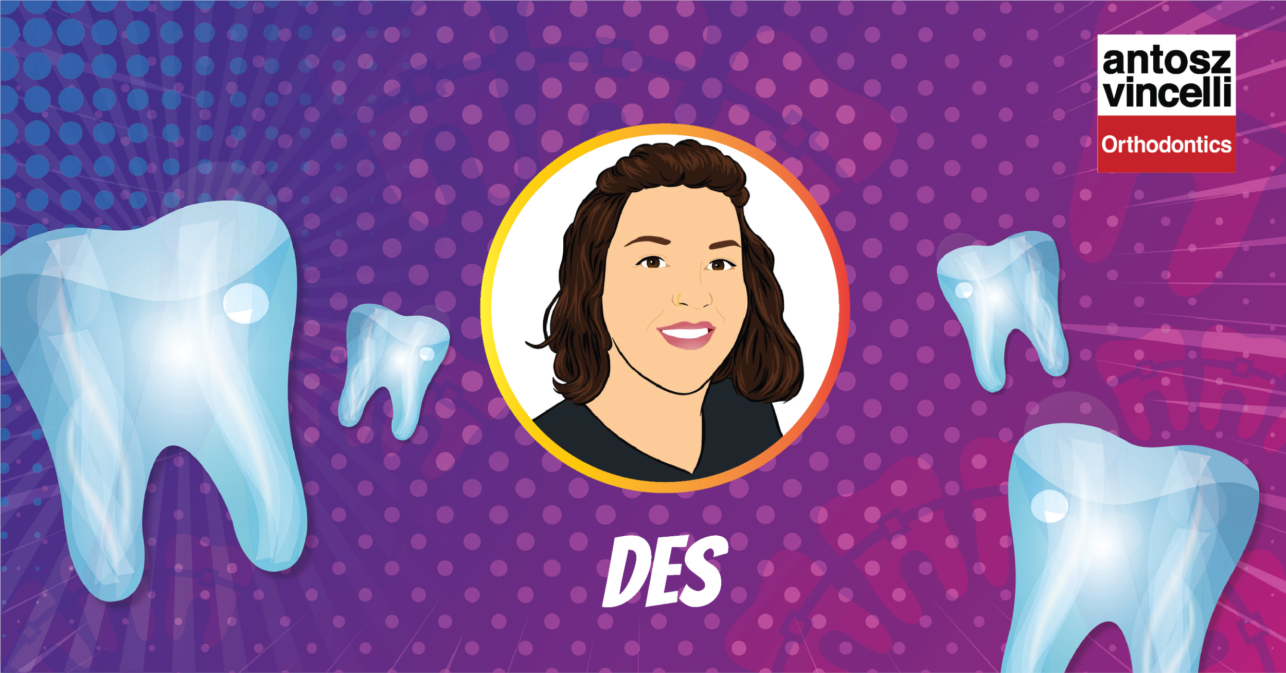 Celebrating: Desiree, Orthodontic Dental Assistant