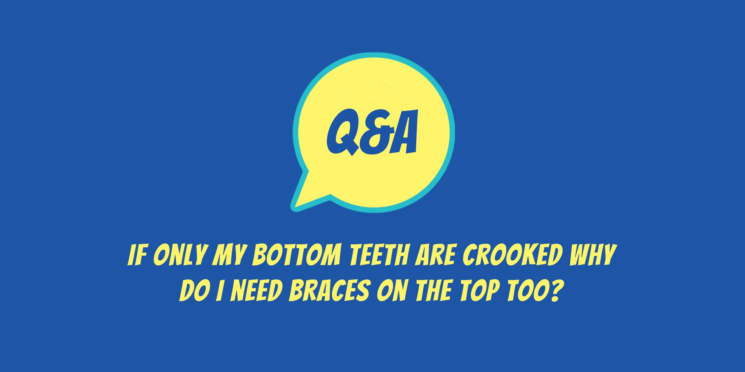 Q&A with Dr Antosz and Dr Vincelli: Only the bottom teeth are crooked