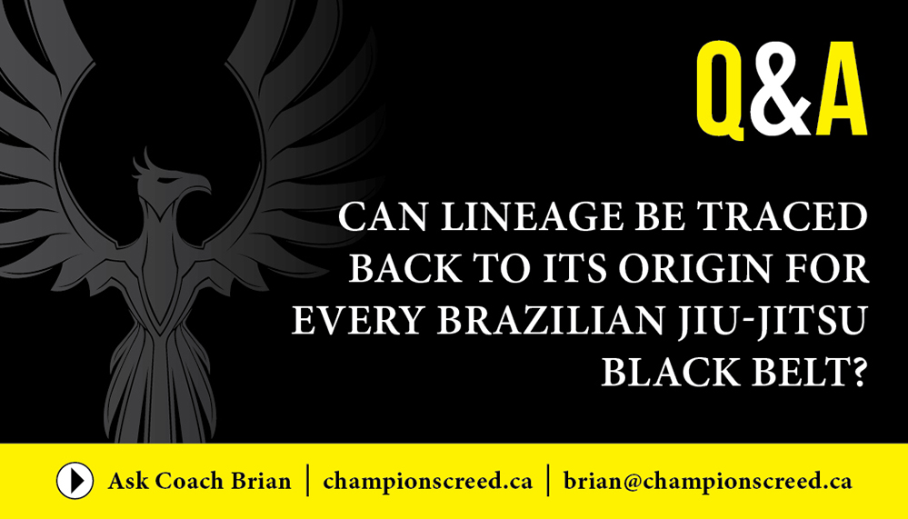Can Lineage Be Traced Back To Its Origin For Every Brazilian Jiu-Jitsu Black Belt?