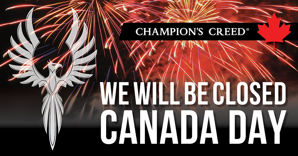 Champion's Creed is Closed Monday July 2nd For Canada Day