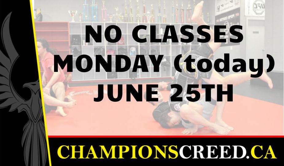 No Classes Monday June 25th