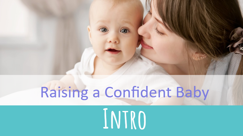 Raising a Confident Baby Intro