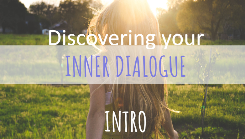 Discovering Your Inner Dialogue Intro