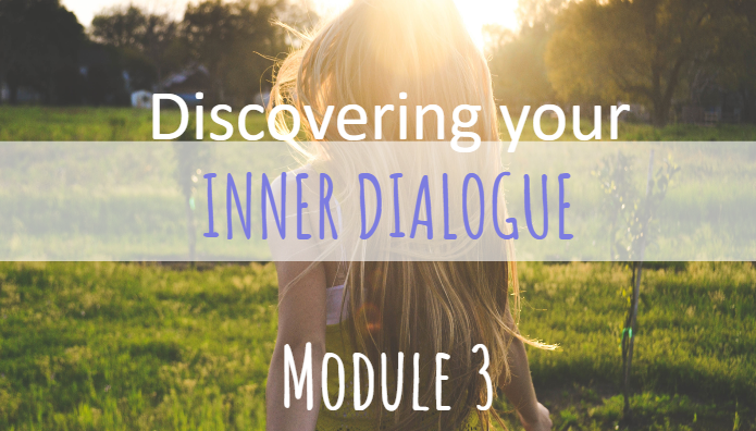 Discovering Your Inner Dialogue Module 3