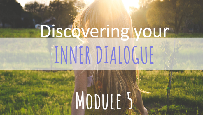 Discovering Your Inner Dialogue Module 5