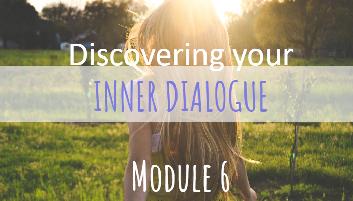 Discovering Your Inner Dialogue Module 6