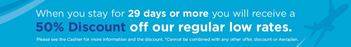 When you stary for 29 days or more you will receive a 50% Discount off our regular low rates