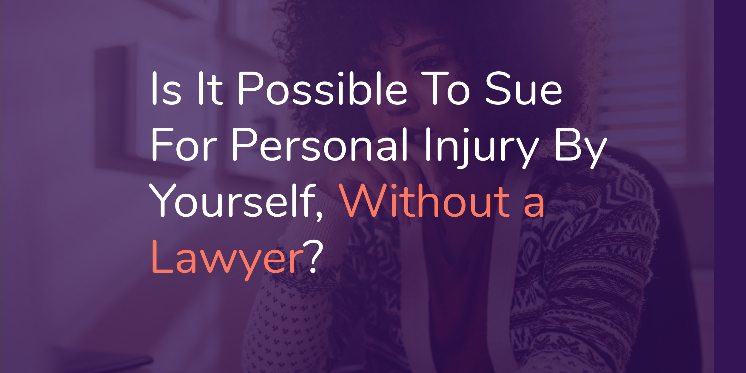 Suing for Personal Injury by Yourself