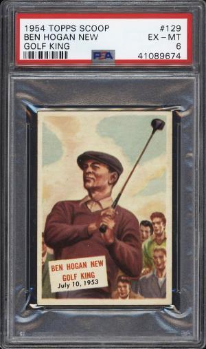 Image of: 1954 Topps Scoop Golf Ben Hogan 'New Gold King' #129 PSA 6 EXMT (PWCC)