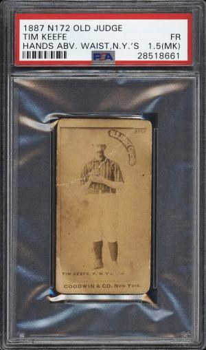 Image of: 1887 N172 Old Judge Timothy Keefe HANDS ABOVE WAIST PSA 1.5(mk) FR (PWCC)