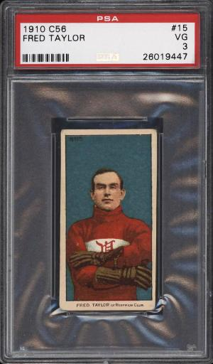 Image of: 1910 C56 Hockey Fred Cyclone Taylor ROOKIE RC #15 PSA 3 VG (PWCC)