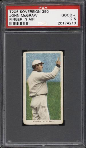 Image of: 1909-11 T206 John McGraw FINGER IN AIR, SOVEREIGN PSA 2.5 GD+ (PWCC)