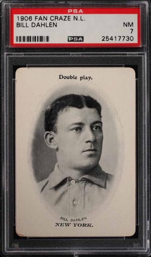 Image of: 1906 Fan Craze N.L. Bill Dahlen PSA 7 NRMT (PWCC)