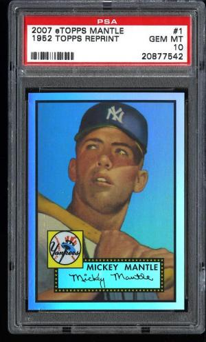 Image of: 2007 Etopps Mickey Mantle 1952 Topps Reprint /999 #1 PSA 10 GEM MINT (PWCC)